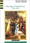 The Age of Aristocracy 1688-1830 - William B. Willcox, Walter L. Arnstein