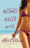 Heat Wave: Rex on the Beach/Getting Into Trouble/Shaken and Stirred - Stephanie Bond, Leslie Kelly, Heidi Betts