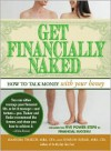 Get Financially Naked: How to Talk Money with Your Honey - Manisha Thakor