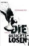 Die Gesichtslosen: Thriller (German Edition) - Stephanie Fey