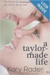 A Taylor-Made Life - Kary Rader