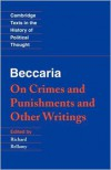 Beccaria: 'On Crimes and Punishments' and Other Writings (Cambridge Texts in the History of Political Thought) - Cesare Beccaria