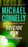 Suicide Run: Three Harry Bosch Stories - Michael Connelly