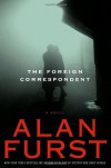 The Foreign Correspondent (Night Soldiers #9) - Alan Furst