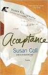 Acceptance: A Novel - Susan Coll