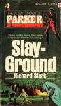 Slay-Ground - Richard Stark, Donald E Westlake