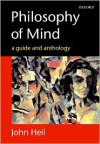 Philosophy of Mind: A Guide and Anthology - John Heil (Editor)