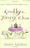 Goodbye, Jimmy Choo - Annie Sanders