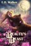 The Beauty's Beast - E.D. Walker