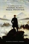 A Companion to Thomas Mann's Magic Mountain (Studies in German Literature, Linguistics and Culture) - Stephen D. Dowden