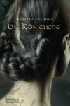 Die Königliche (Die sieben Königreiche, #3) - Kristin Cashore, Ian Schoenherr, Katharina Diestelmeier