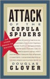 Attack of the Copula Spiders: Essays on Writing - Douglas Glover