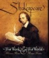 Shakespeare: His Work and His World - Michael Rosen