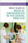 Basic Guide to Medical Emergencies in the Dental Practice - Phil Jevon, Celia Strickland, Tessa Meese