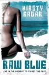 Raw Blue - Kirsty Eagar