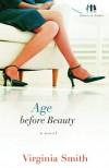 Age before Beauty - Virginia Smith