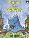 A Friend For Dragon - Dav Pilkey