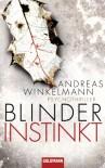 Blinder Instinkt: Psychothriller - Andreas Winkelmann