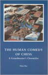 The Human Comedy of Chess: A Grandmaster's Chronicles - Hans Ree