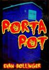 Porta Pot - Evan Bollinger