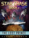 Star Chase - The Lost Prince (Star Chase - Book One) - Saxon Andrew