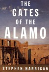 The Gates of the Alamo - Stephen Harrigan