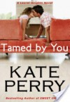 Tamed By You - Kate Perry
