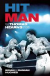 Hit Man: The Thomas Hearns Story - Brian Hughes;Damian Hughes