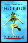 Divine Secrets of the Ya-Ya Sisterhood: A Novel (Ya-Yas) - Rebecca Wells
