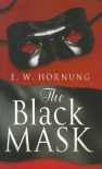 The Black Mask - E.W. Hornung