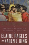 Reading Judas: The Gospel of Judas and the Shaping of Christianity - Elaine Pagels;Karen; Smalley,  Gary Kingsbury