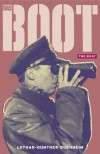 Das Boot: The Boat - Lothar-Günther Buchheim