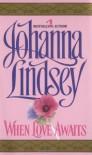 When Love Awaits - Johanna Lindsey