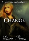 Change:A Lacey Hannigan Novel - Elaine Pierson