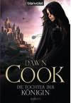 Die Tochter der Königin (Broschiert) - Dawn Cook, Katharina Volk