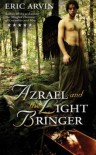Azrael and the Light Bringer - Eric Arvin