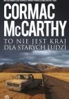 To nie jest kraj dla starych ludzi - Cormac McCarthy