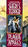A Plague of Angels - Sheri S. Tepper