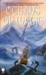 Oceans of Magic - Brian M. Thomsen, Martin H. Greenberg, Various, Kristine Kathryn Rusch