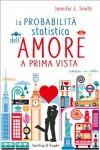 La probabilità statistica dell'amore a prima vista - Jennifer E. Smith