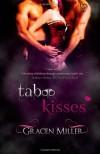 Taboo Kisses - Ms Gracen Miller