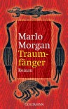 Traumfänger - Marlo Morgan, Anne Rademacher