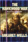 The Hawkwood War - Ankaret Wells