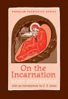On the Incarnation: Saint Athanasius (Popular Patristics) - Saint Athanasius