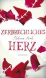 Zerbrechliches Herz - Rebecca Serle