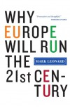 Why Europe Will Run the 21st Century - Mark Leonard
