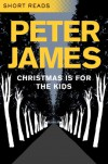 Christmas is for the Kids - Peter James