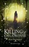 The Killing of Kayla Sloane - Kim Harrington