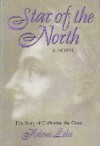 Star of the North: A novel based on the life of Catherine the Great - Helene Lehr