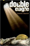 Double Eagle - Sneed B. Collard III